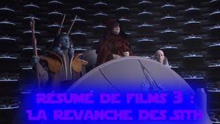Résumé de Films #3 : La revanche des Sith