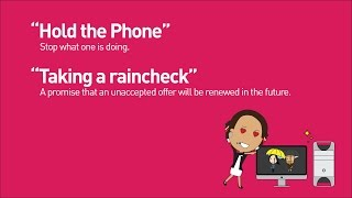 Common Workplace Phrases: Hold the phone & Taking a raincheck