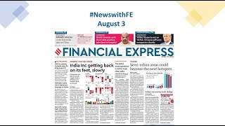 News with Financial Express Aug 3rd, 2020 | News Analysis by Sunil Jain, Managing Editor, FE