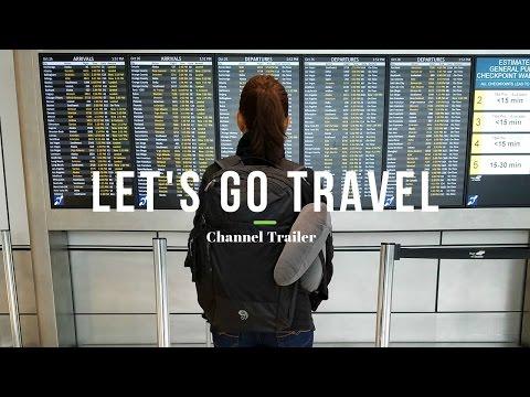 LET'S GO TRAVEL | Channel Trailer