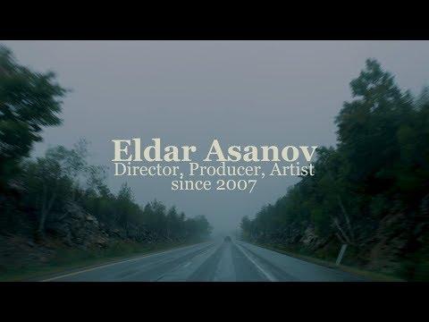 Eldar Asanov. Director, Producer, Artist since 2007