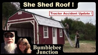 Installing A Metal Roof On The She Shed | Tractor Accident Update
