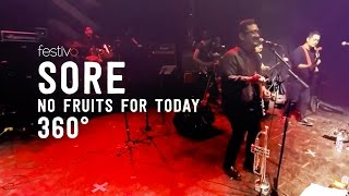 Sore No Fruits For Today Live 360 MP3
