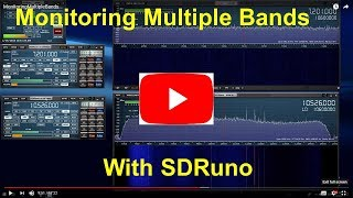 Monitoring Multiple Bands with SDRuno (AN007)