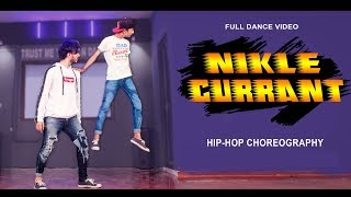 Nikle Currant Full Dance Video | Jassi Gill - Neha Kakkar | Vicky Patel Choreography | Hip Hop Steps