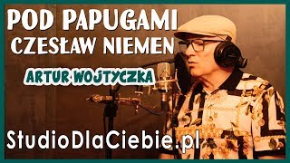 Pod Papugami - Czesław Niemen (cover by Artur Wojtyczka) #1426