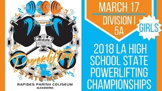 Girls - Division I (5A) - 2018 LHSAA/LHSPLA State Powerlifting Championships