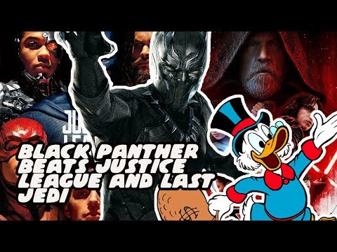 Black Panther Destroys Star Wars The Last Jedi AND Justice League At Box Office - Biggest MCU Movie?