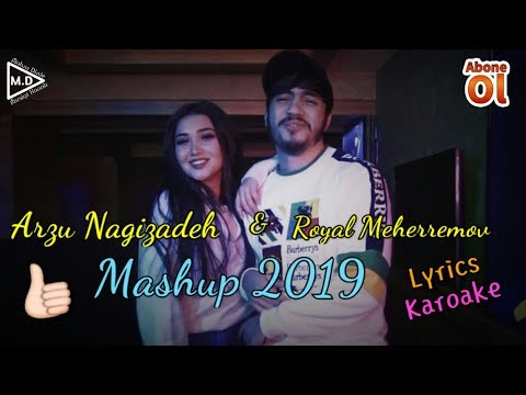 Royal Meherremov & Arzu Nagizadeh - Mashup (2019) Lyrics Karoake/en Yeni Mahnilar/en Guzel şarkilar