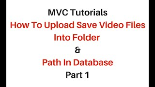 mvc upload files video save into folder path in database asp.net 4.6
