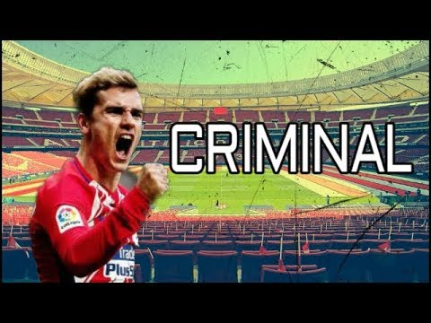 Antoine Griezmann ● Criminal -Ozuna Ft....