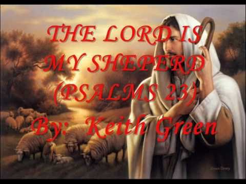 The Lord Is My Shepherd - Keith Green