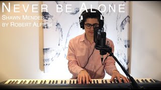 Never be Alone - Shawn Mendes ( Cover by Robert Alfieri )