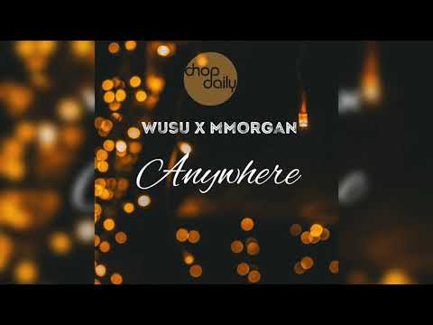 Chop Daily x Wusu x MMorgan - Anywhere (Audio)