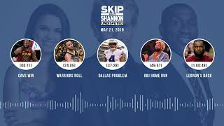 UNDISPUTED Audio Podcast (5.21.18) with Skip Bayless, Shannon Sharpe, Joy Taylor   UNDISPUTED