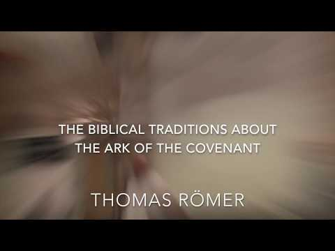 Thomas Römer (Collège de France) - The Biblical Traditions about the Ark of the Covenant
