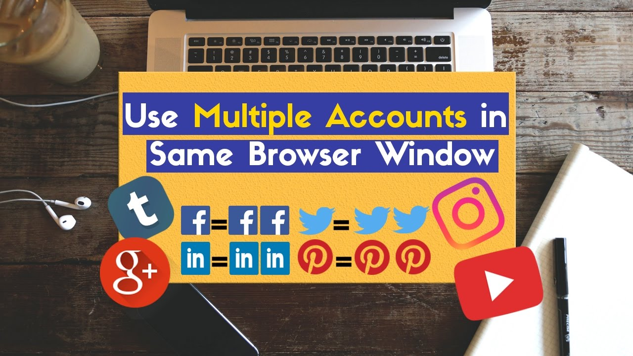 How To Use Multiple Accounts On the Same Website At Once Using the Same  Browser