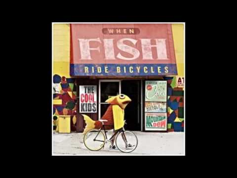 The Cool Kids - When Fish Ride Bicycles Full Album