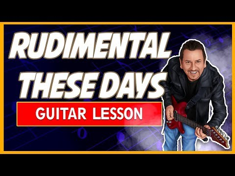 Rudimental - These Days Chords - Easy Guitar Busking Songs