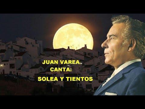 JUAN VAREA - CANTA POR SOLEA Y TIENTOS - RAFAEL HIDALGO