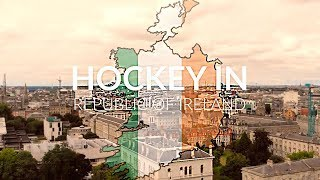 Hockey In the Republic of Ireland - What hockey is like there