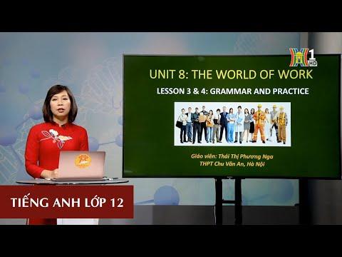 MÔN TIẾNG ANH - LỚP 12 | UNIT 8: THE WORLD OF WORK | 16H00 NGÀY 20.3.2020 | HỌC TRÊN TRUYỀN HÌNH