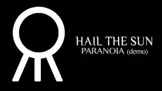 "Hail The Sun ""Paranoia"" (Demo)"