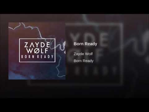 Born Ready - Zayde Wolf (Lyric Video)