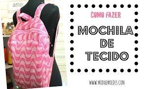 Como fazer mochila de tecido – tutorial
