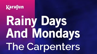 Karaoke Rainy Days And Mondays - The Carpenters *