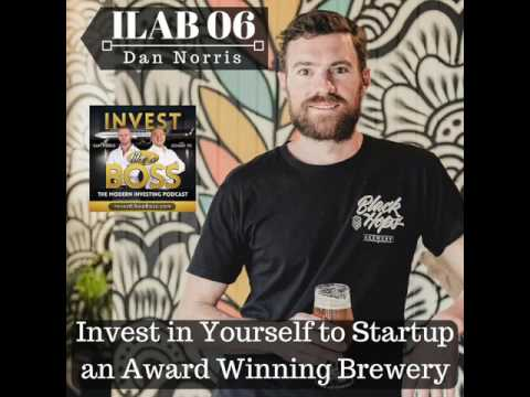 ILAB 06 - Invest in Yourself to Startup an Award Winning Brewery