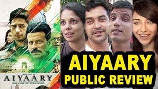 Aiyaary Movie Public REVIEW | First Day First Show Review | Sidharth Malhotra,Manoj Bajpai