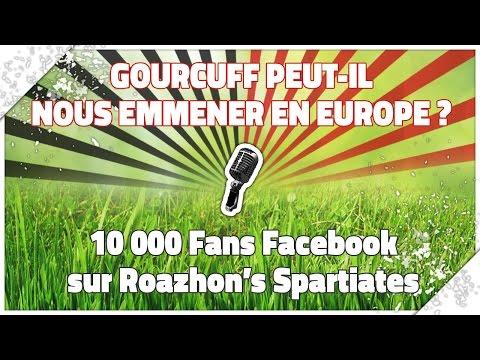 [Radio-Roazhon] GOURCUFF ET L'EUROPE | 10000 FANS FB