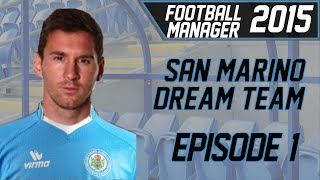 San Marino Dream Team - Episode 1 | Football Manager 2015