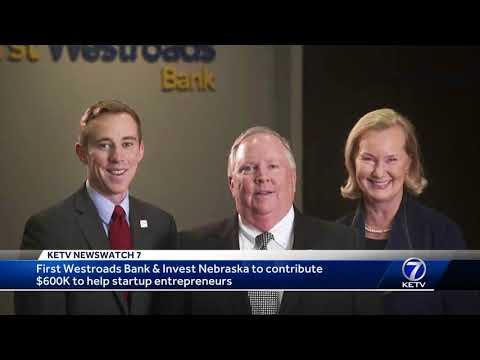 First Westroads Bank, Invest Nebraska to contribute $600K to help startup entrepreneurs