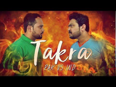 TAKRA | Pakistan Vs India | Asia Cup 2018 |The Idiotz