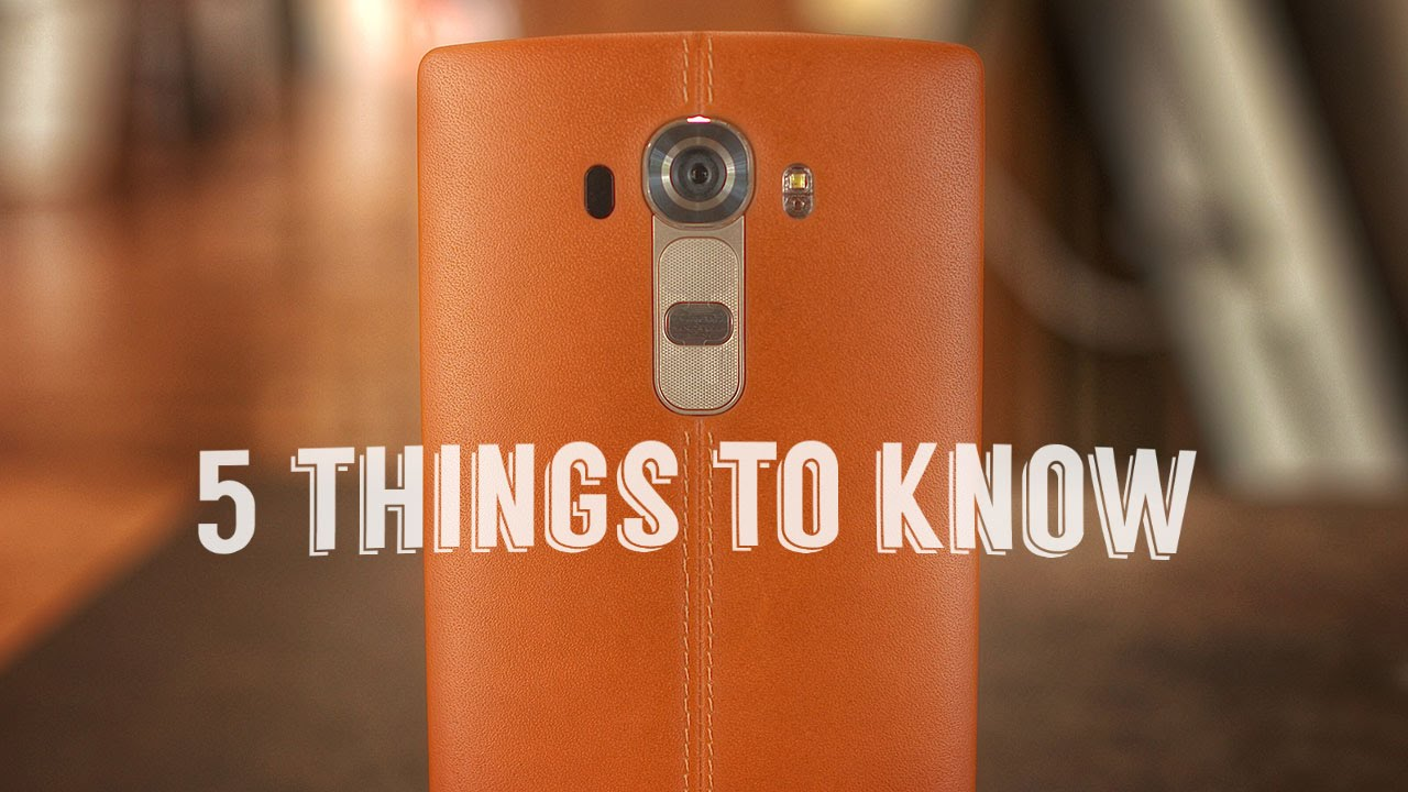 LG G4: 5 Things to Know Before Buying!