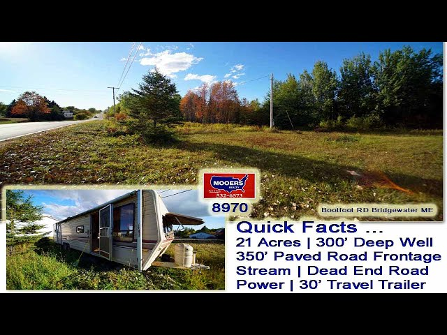 Land In Maine For Sale | Real Estate Video | 21 Acres, Trailer MOOERS REALTY #8970
