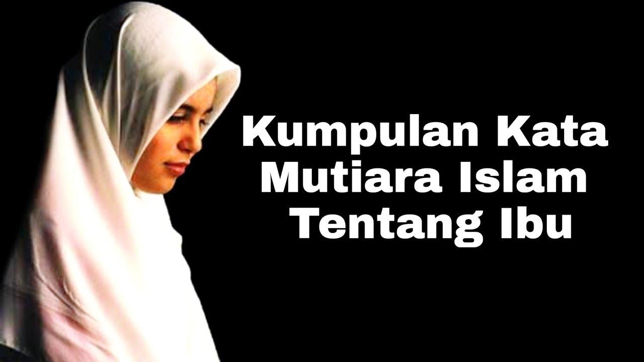 Kumpulan Kata Mutiara Islam Tentang Ibu Youtube