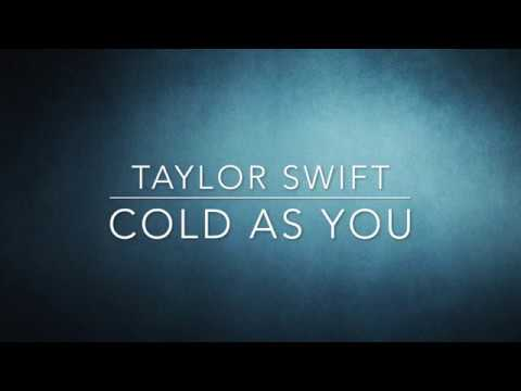 Taylor Swift - Cold As You
