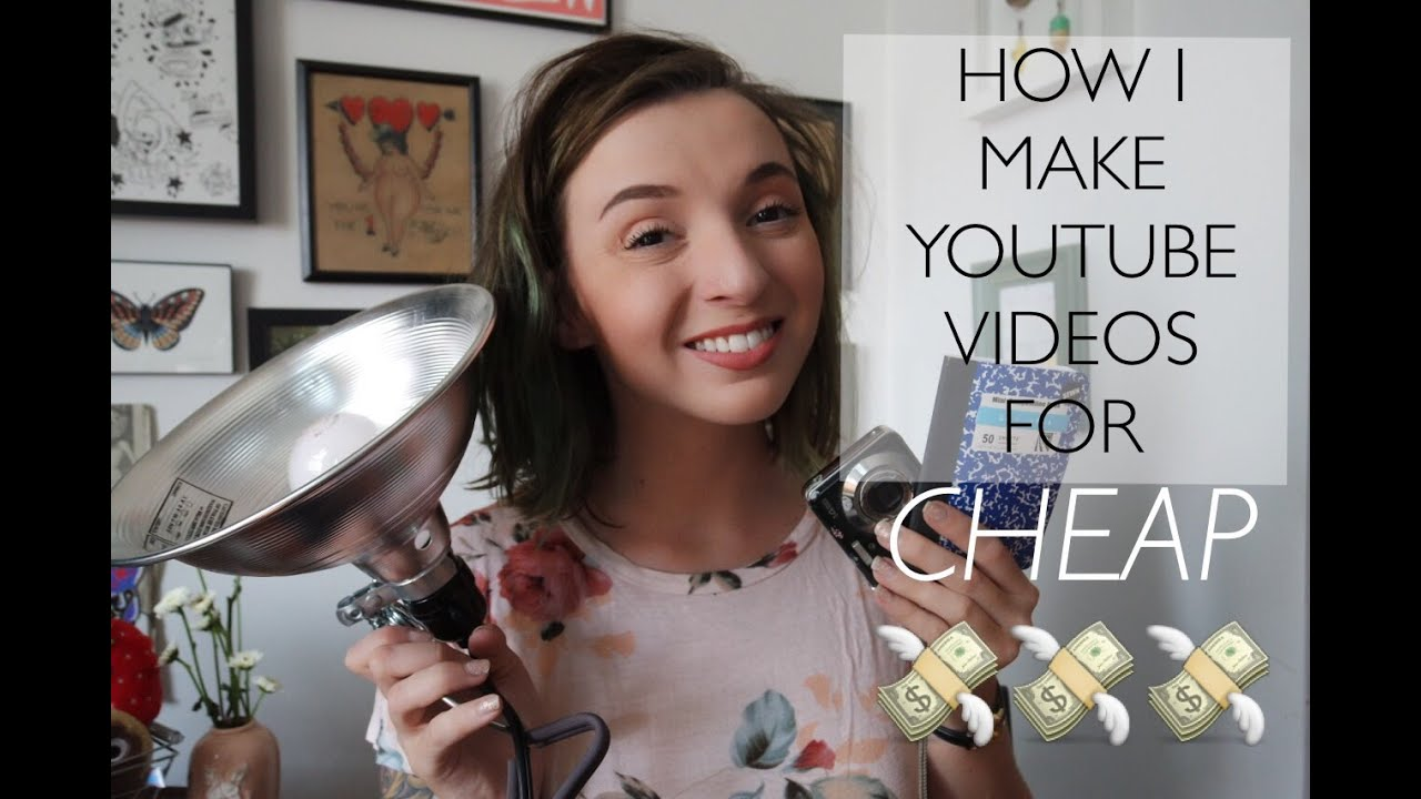 How I Make Youtube Videos On The Cheap!  Youtube