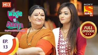 Wagle Ki Duniya - Ep 13 - Full Episode - 24th February, 2021
