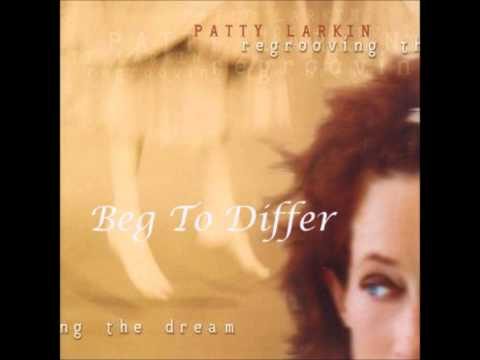 Patty Larkin - Beg to Differ