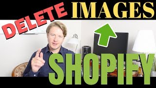 How To Delete Images From Shopify Library 2019