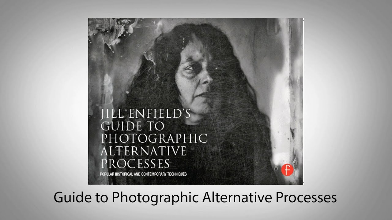 Guide to Photographic Alternative Processes - YouTube