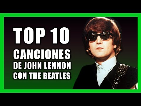 TOP 10 Canciones de JOHN LENNON con THE BEATLES | Radio-Beatle