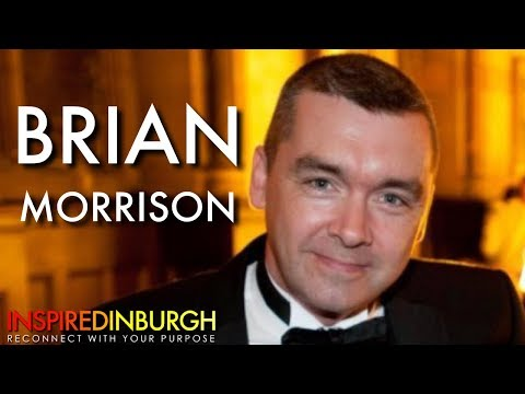 Brian Morrison  From The Drunk to Success  Inspired Edinburgh