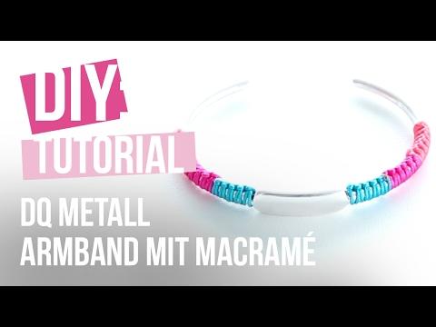 DIY Tutorial: Selbst Schmuck machen – DQ Metall Armband mit Macramé Draht
