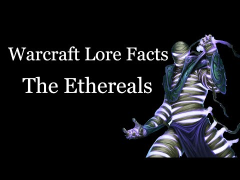 Warcraft Lore Facts - The Ethereals