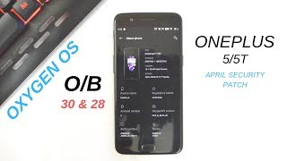 Oneplus 5/5T : Oxygen OS O/B 30 & 28 Gets April patch New Parking feature & Quick Reply in Landscape
